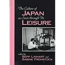 The Culture of Japan As Seen Through Its Leisure
