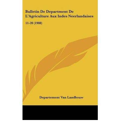 Bulletin de Department de L'Agriculture Aux Indes Neerlandaises: 11-20 (1908) (Hardback)(Chinese) - Common ebook