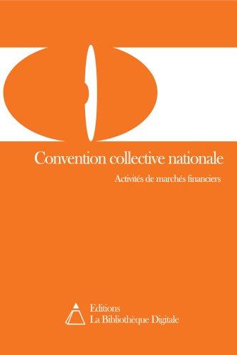 Convention collective nationale des activités de marchés financiers (3257) (French Edition)