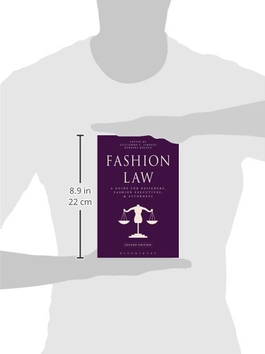 Fashion Law: A Guide for Designers, Fashion Executives, and Attorneys