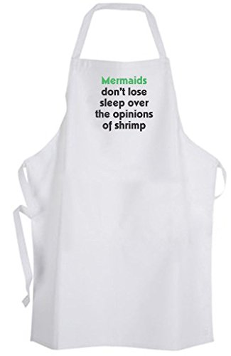 (Mermaids don't lose sleep over the opinions of shrimp - Adult Size Apron - Quote)