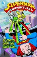 Be Careful What You Wish For... (Superman Adventures)