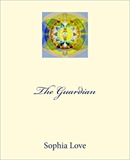 61d640846ecd The Guardian: Sophia Love: 9780997852714: Amazon.com: Books