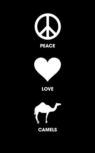 Peace Love Camels: 120 Page, 5x8, Lined Journal Notebook, Camel Gifts ()