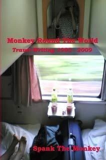 Monkey Round The World: Travel Writing 1993-2009 ()