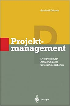 Projektmanagement: Erfolgreich Durch Aktivierung Aller Unternehmensebenen