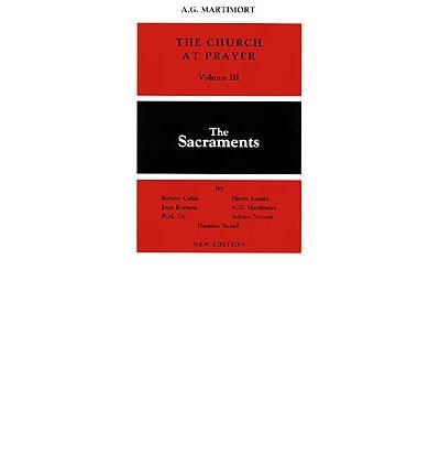 The Church at Prayer: the Sacraments: Vol III (Church at Prayer) (Paperback)(English / French) - Common