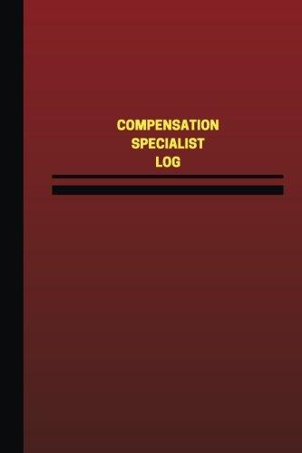 Read Online Compensation Specialist Log (Logbook, Journal - 124 pages, 6 x 9 inches): Compensation Specialist Logbook (Red Cover, Medium) (Unique Logbook/Record Books) pdf epub