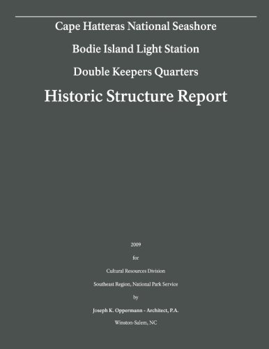 (Historic Structure Report: Bodie Island Light Station- Double Keepers Quarters: Cape Hatteras National)