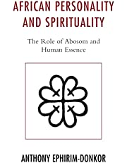 African Personality and Spirituality: The Role of Abosom and Human Essence