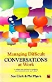 img - for Managing The Difficult Conversation At Work book / textbook / text book