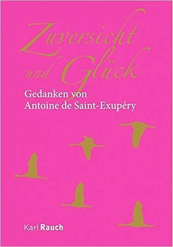 Zuversicht Und Glück Zitate Von Antoine De Saint Exupéry