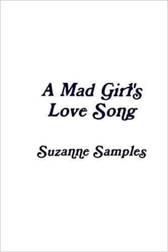 A Mad Girl's Love Song: Suzanne Samples: 9781365244766