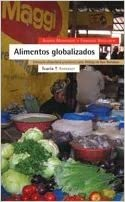 Alimentos Globalizados (Spanish Edition) [2009] (Author) Xavier Montagut, Fabrizio Dogliotti