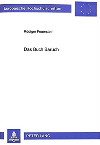 Book Das Buch Baruch: Studien zur Textgestalt und Auslegungsgeschichte (Europäische Hochschulschriften / European University Studies / Publications Universitaires Européennes) (German Edition)