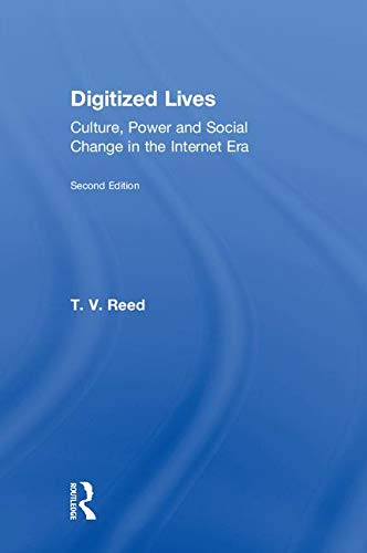 Digitized Lives: Culture, Power and Social Change in the Internet Era-cover