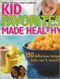 Kid Favorites Made Healthy, Better Homes and Gardens Books Staff, 1435105982