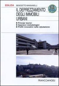 Il deprezzamento degli immobili urbani. Principi teorici, approcci metodologici, profili innovativi nella valutazione