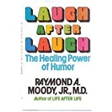 Laugh After Laugh: The Healing Power of Humor