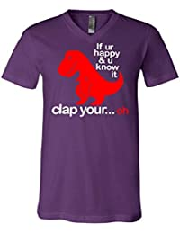If You're Happy and You Know It V-Neck T-Shirt T-Rex Fail Funny Dino Tee