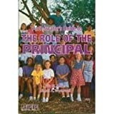 An Educator's Guide to the Role of the Principal, Roher, Eric M. and Wormwell, Simon A., 0888043422