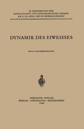 Dynamik des Eiweisses (Colloquium der Gesellschaft für Biologische Chemie in Mosbach Baden) (German Edition)
