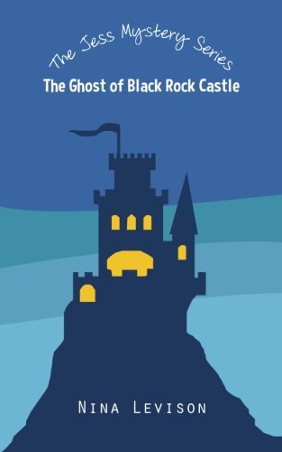 Read Online The Ghost of Black Rock Castle (The Jess Mystery Series Book 1) ebook
