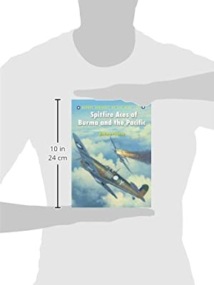 Spitfire Aces of Burma and the Pacific (Aircraft of the Aces)