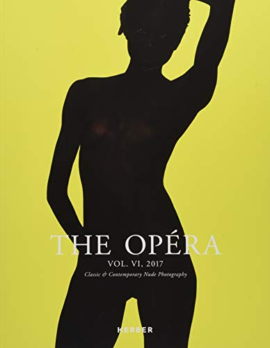 The Opéra: Volume VI: Magazine for Classic & Contemporary Nude Photography (The Opera)