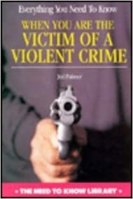 Kirjat saksaksi ilmaiseksi Everything You Need to Know When You Are the Victim of a Violent Crime (Need to Know Library) 0823916936 FB2 by Jed Palmer