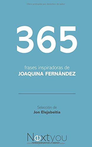 365 frases inspiradoras de Joaquina Fernández Selección de Jon Elejabeitia  [Elejabeitia, Jon] (Tapa Blanda)