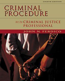 Criminal Procedure for the Criminal Justice Professional 8th edition by Ferdico, John N. (2001) Paperback
