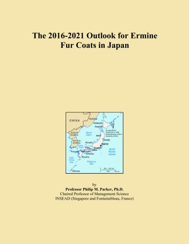 The 2016-2021 Outlook for Ermine Fur Coats in Japan