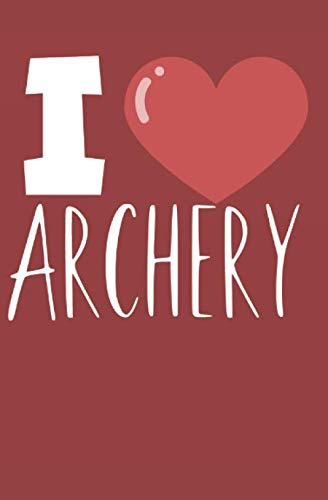 I love archery: Notebook with lines and page numbers
