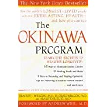 """Okinawa Program : How the Worlds Longest-Lived People Achieve Everlasting Health - and How You Can Too"""""""