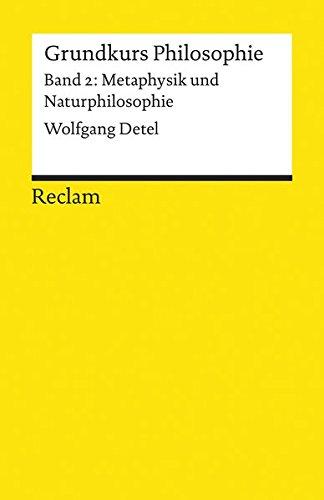 Grundkurs Philosophie / Metaphysik und Naturphilosophie (Reclams Universal-Bibliothek)