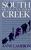 Front cover for the book South of an Unnamed Creek by Anne Cameron