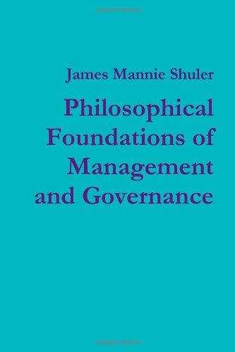 Philosophical Foundations of Management and Governance