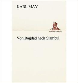 [ Von Bagdad Nach Stambul (German) ] By May, Karl ( Author ) [ 2012 ) [ ]