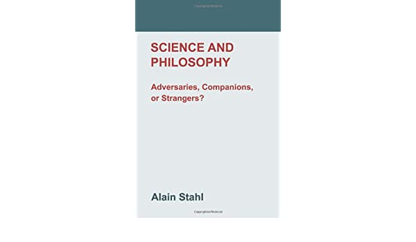 science and philosophy adversaries companions or strangers an  science and philosophy adversaries companions or strangers an essay on  a modern philosophy of nature paperback  may