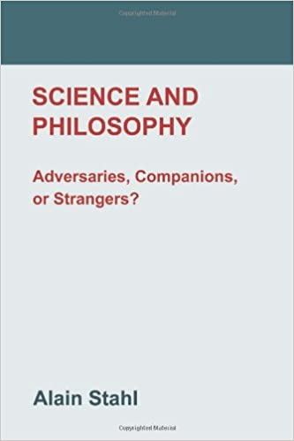 science and philosophy adversaries companions or strangers an  science and philosophy adversaries companions or strangers an essay on  a modern philosophy of nature alain stahl  amazoncom  books