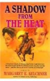 A Shadow From The Heat, Margaret E. Kelchner, 0834115158