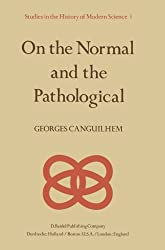 On the Normal and the Pathological (Studies in the History of Modern Science)