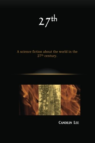 Download 27th: A science fiction about the world in the 27th century ebook