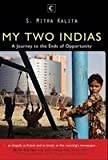 My Two Indias : a Journey to the End of Opportunities