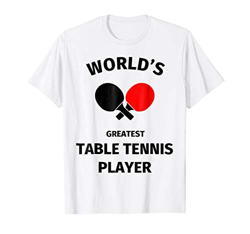 table tennis humor - world's greatest table tennis player (Best Table Tennis Racket For Intermediate Player India)