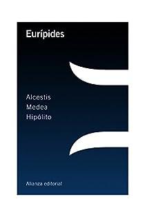 Alcestis / Medea / Hipólito par Eurípides