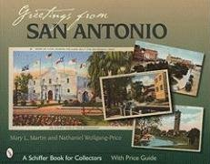 Greetings from San Antonio (Schiffer Book for Collectors) by Mary L Martin - Mall Shopping San Antonio