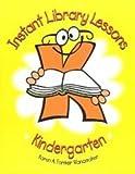 Instant Library Lessons: Kindergarten, Karen A. Farmer Wanamaker, 1932146148