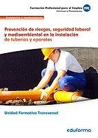 Price comparison product image UF0410. Prevención de riesgos,  seguridad laboral y medioambiental en la instalación de tuberías y aparatos. Certificado de profesionalidad Operaciones de fontanería y calefacción-climatización domé...